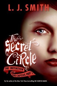 Secret Circle: The Initiation & The Captive