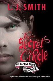 Secret Circle: The Captive & The Power
